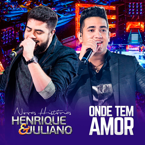 Henrique e Juliano – Onde Tem Amor