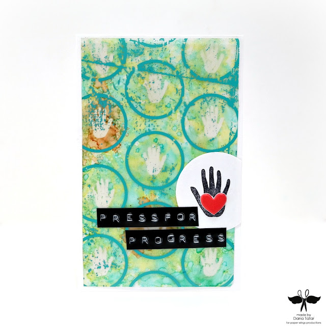 Press for Progress Alcohol Ink Resist Card by Dana Tatar for Paper Wings Productions