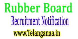 Rubber Board Recruitment Notification 2017
