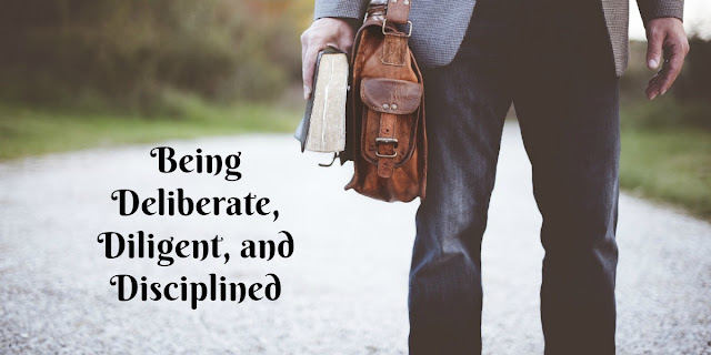 Being Deliberate, Diligent, and Disciplined About Our Faith in Christ - Philippians 2:12-13
