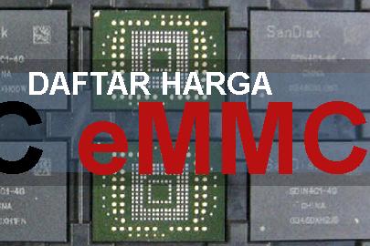 Daftar Harga Terbaru IC eMMC Untuk HP Android