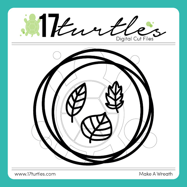 Make A Wreath Free Digital Cut File by Juliana Michaels 17turtles