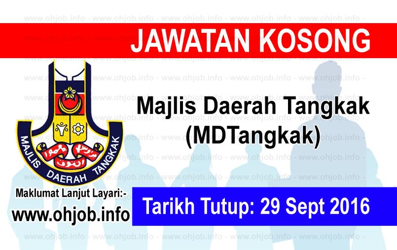 Jawatan Kerja Kosong Majlis Daerah Tangkak (MDTangkak) logo www.ohjob.info september 2016