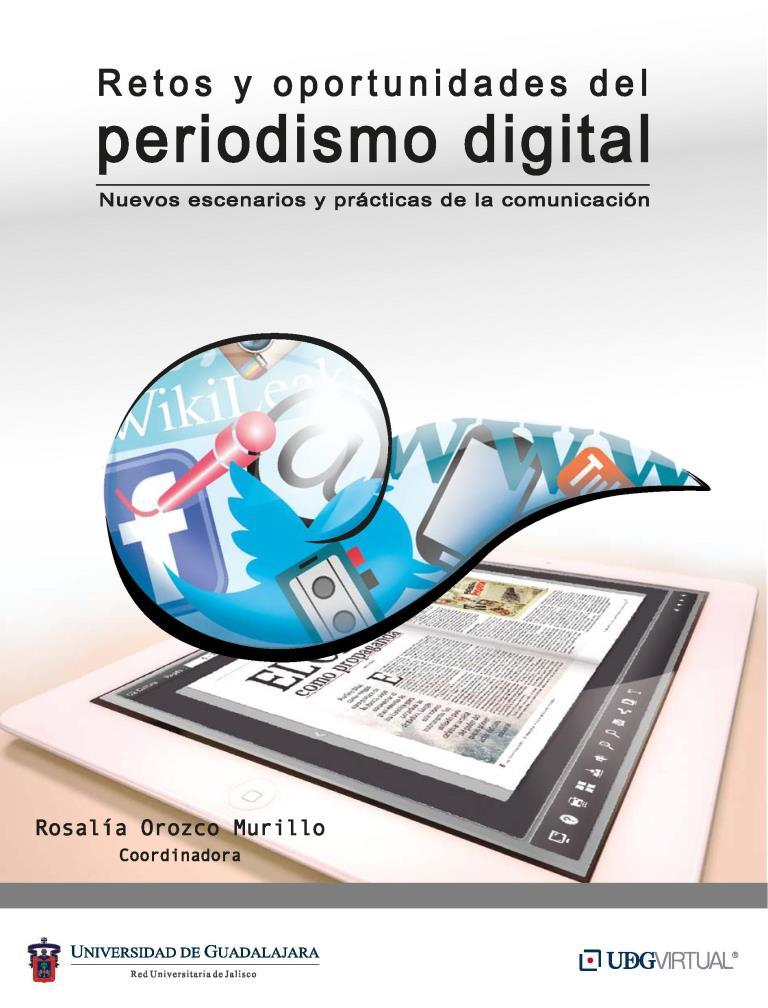 Retos y oportunidades del periodismo digital: Nuevos escenarios y prácticas de la comunicación