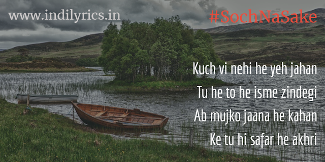 Soch Na Sake Bollywood song lyrics with English translation and real meaning