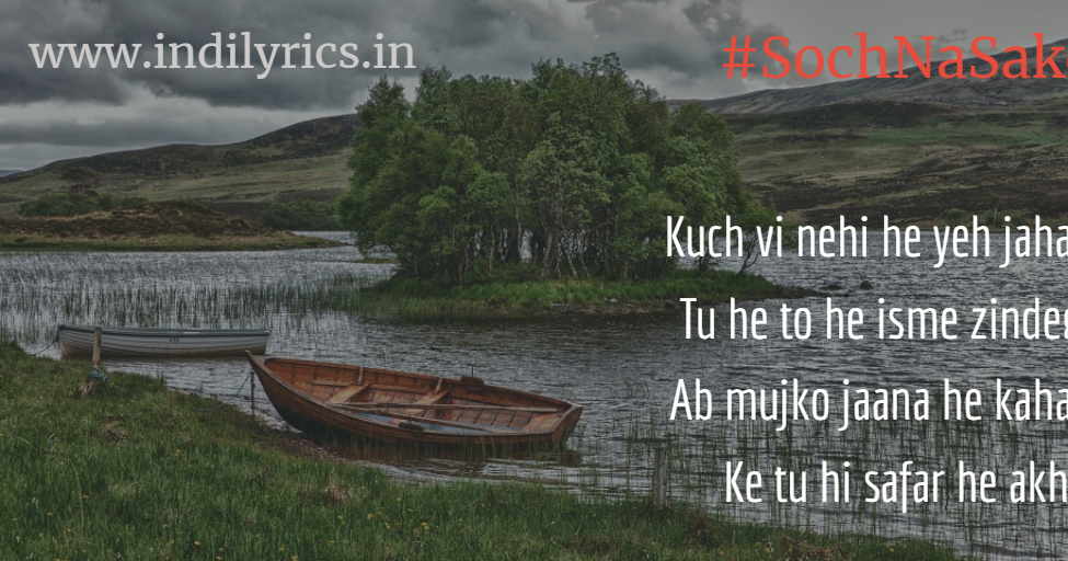 Soch Na Sake Bollywood Song Lyrics With English Translation And Real Meaning English Translation And Real Meaning Of Indian Song Lyrics