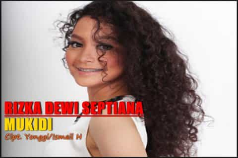 Download mp3 dangdut berjudul MUKIDI by rizka dewi septiana