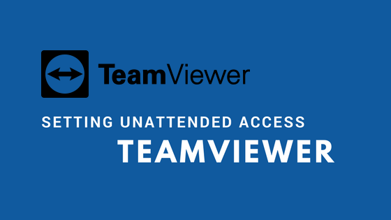 Setting Unattented Access TeamViewer