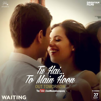Tu Hai Toh Main Hoon - Waiting (2016)