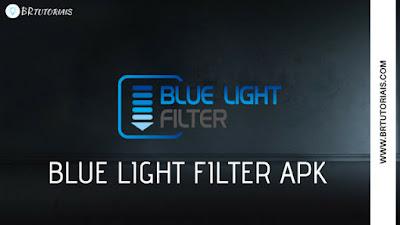 Blue Light Filter APK PRO 2018 - Proteger a tela do seu Android - BR TUTORIAIS