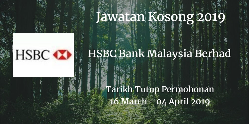 Jawatan Kosong HSBC Bank Malaysia Berhad 16 March - 04 April 2018