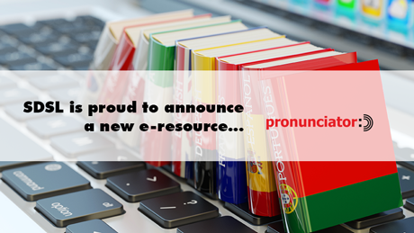 Photo of language books on keyboard with text: SDSL is proud to announce a new e-resource... Pronunciator