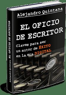 Reseña: El oficio de escritor, de Alejandro Quintana.