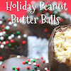 ABSOLUTELY DELICIOUS HOLIDAY PEANUT BUTTER BALLS