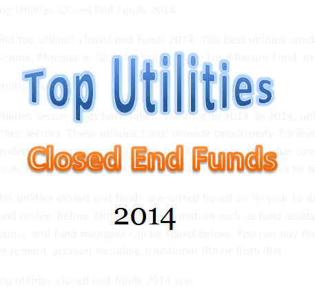 Top Utilities Closed End Funds 2014