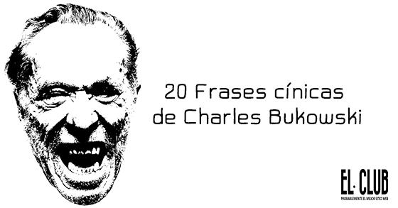 20 frases cínicas de Charles Bukowski