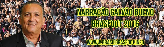 Narração - Galvão Bueno - Brasfoot 2016