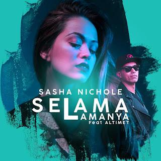 Sasha Nicole - Selama Lamanya (feat. Altimet) MP3