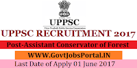 Uttar Predesh Public Services Commission Recruitment 2017– 137 Assistant Conservator of Forest & Range Forest Officer