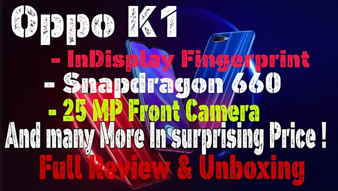 Oppo K1 Unboxing & full Review | In surprising Price, Best smart phone ever in this range.