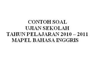 CONTOH SOAL UJIAN NASIONAL KELAS 6 SD 2017 BAHASA INGGRIS BAGIAN 2