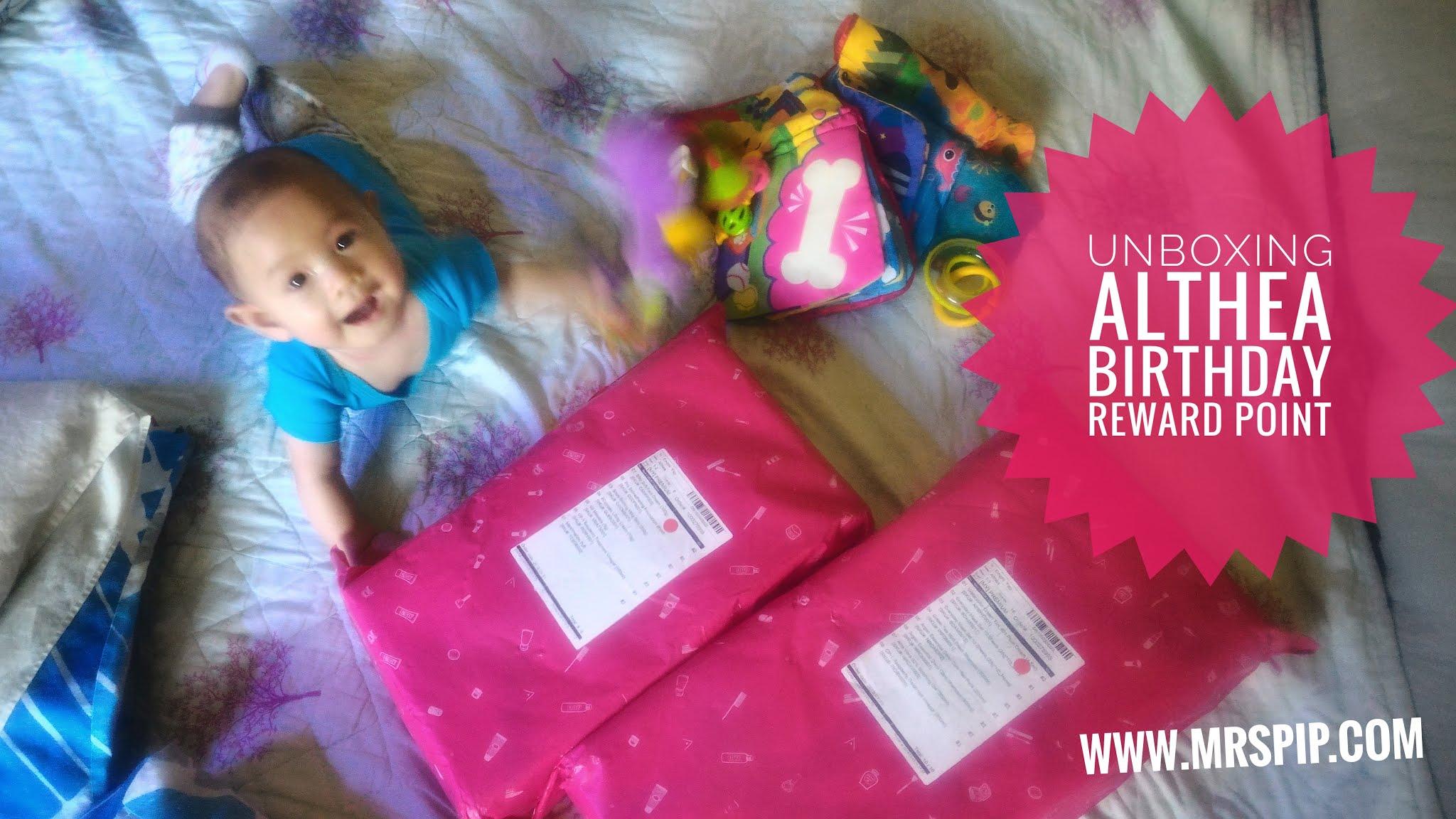 Unboxing Althea Birthday Reward Point