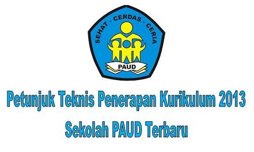 Petunjuk Teknis Penerapan Kurikulum 2013 Sekolah PAUD Terbaru