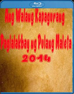 Ang Walang Kapagurang Paglalakbay ng Pulang Maleta Pinoy movie 2014