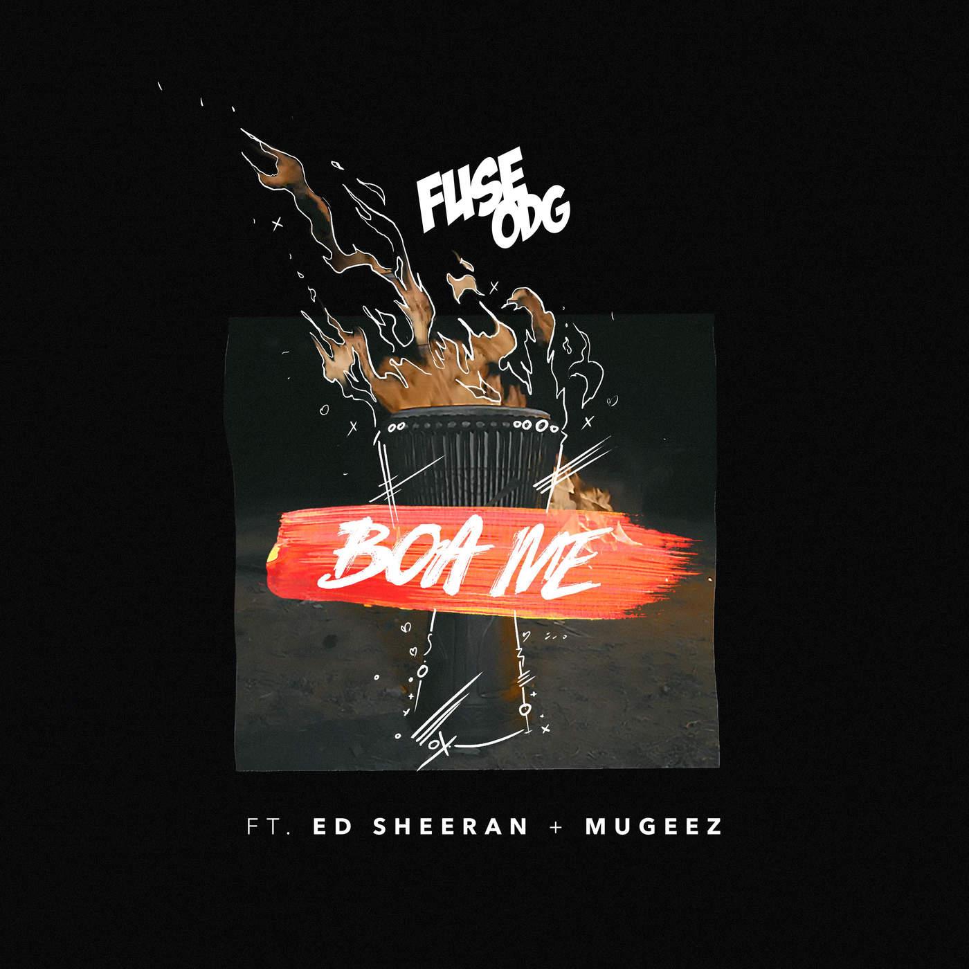 Fuse ODG - Boa Me (feat. Ed Sheeran & Mugeez) - Single