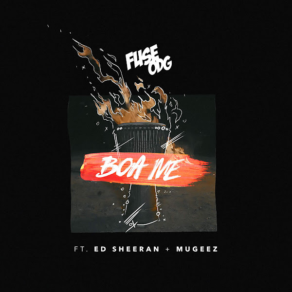 Fuse ODG - Boa Me (feat. Ed Sheeran & Mugeez) - Single Cover