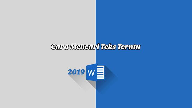 Cara Mencari Teks Terntu - Word 2019
