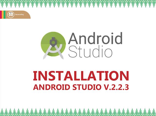 Tutorial Install Android Studio 2.2.3 Pada Windows Terbaru
