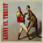 Anton Barbeau Présente: Kenny vs Thrust