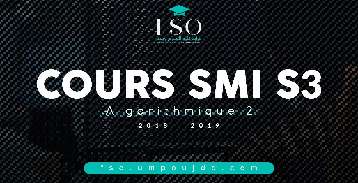 """SMI S3 : Cours """"Algorithmique 2"""" 2018/2019"""