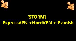 [STORM] ExpressVPN +NordVPN +IPvanish