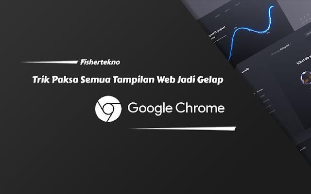 Trik Chrome: Paksa Semua Tampilan Web Jadi Gelap | Ilustrasi