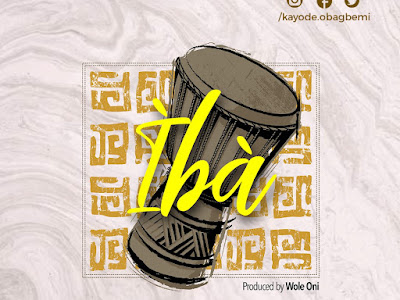 DOWNLOAD MP3: Kayode Obagbemi - Iba | @obagbemikayode
