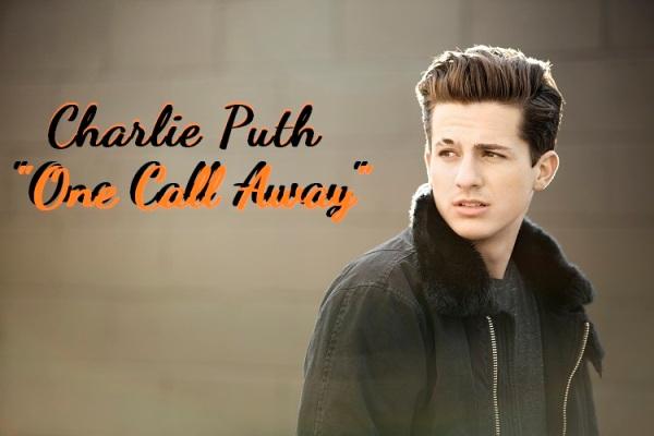 Lirik Lagu One Call Away dan Artinya - Charlie Puth