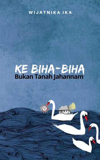 MY NOVEL: KE BIHA-BIHA