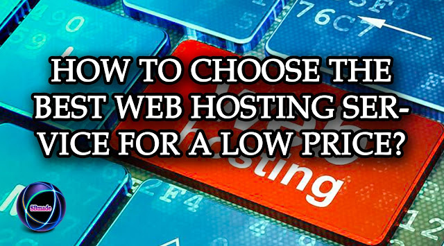 Choose the Best Web Hosting Service for a Low Price
