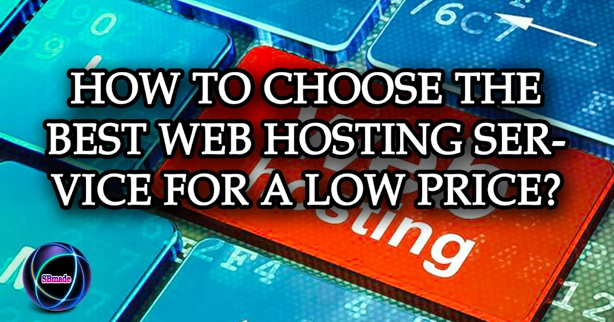 Technology Management Image: How To Choose The Best Web Hosting Service For A Low Price