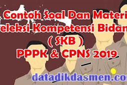 Materi Dan Soal Seleksi Kompetensi Bidang ( SKB ) PPPK & CPNS 2019