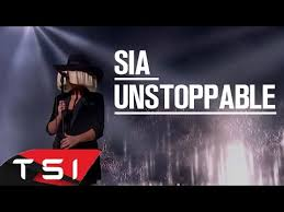 """""""Unstoppable""""-Sia"""