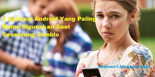 aplikasi android saat jomblo