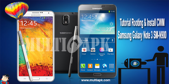Tutorial Root dan Install Cwm Recovery Samsung Galaxy Note 3