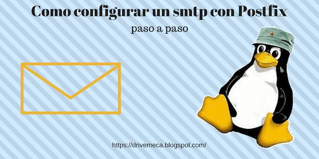 Como configurar un smtp con postfix paso a paso