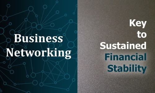 Financial Management through Business Networking is key to financial sustainability