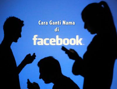 cara ganti nama di facebook