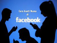 Cara Mengubah Nama di Akun Facebook Dengan Mudah
