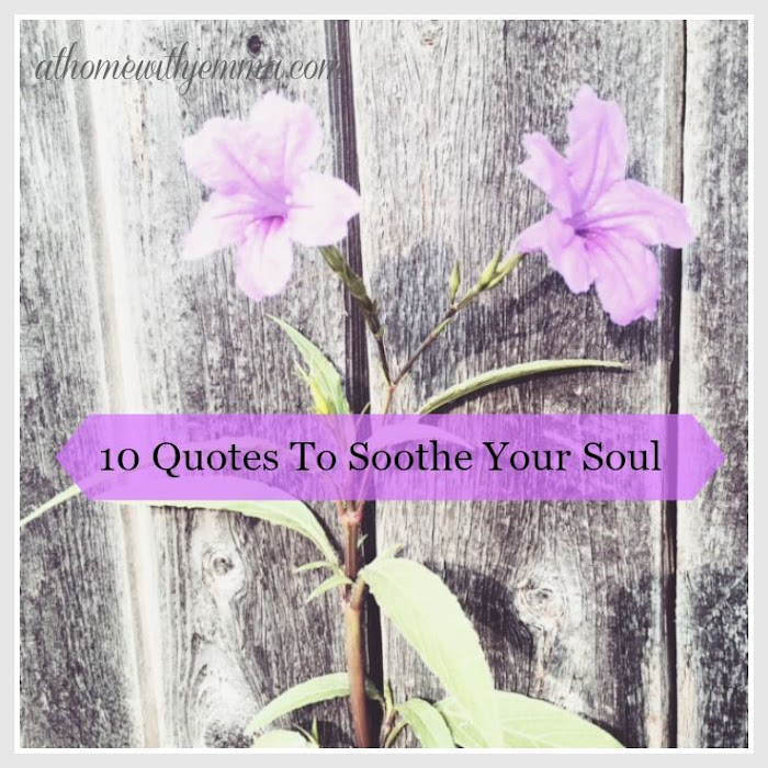 10 Quotes To Soothe Your Soul